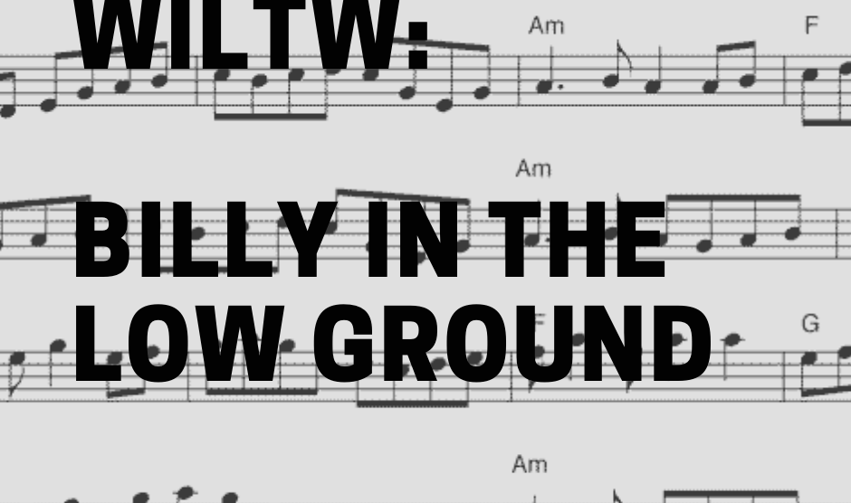 What I'm Learning This Weekend_ billy in the low ground